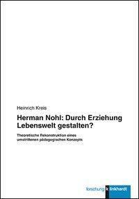 Herman Nohl: Durch Erziehung Lebenswelt gestalten?, Heinrich Kreis