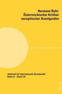 Hermann Bahr - Oesterreichischer Kritiker europaeischer Avantgarden