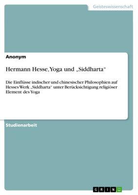 "Hermann Hesse, Yoga und ""Siddharta"""
