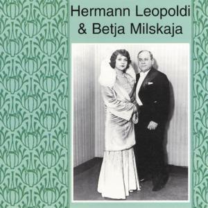 Hermann Leopoldi & Betja Milsk, Hermann Leopoldi, Betja Milskaja