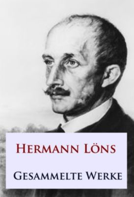 Hermann Löns - Gesammelte Werke, Hermann Löns