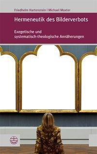 Hermeneutik des Bilderverbots, Friedhelm Hartenstein, Michael Moxter