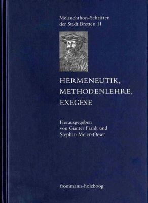 Hermeneutik - Methodenlehre - Exegese