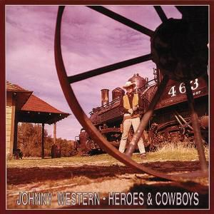 Heroes And Cowboys   3-Cd & Book, Johnny Western