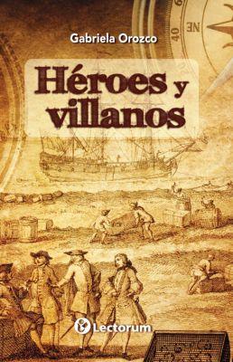 Héroes y villanos, Gabriela Orozco