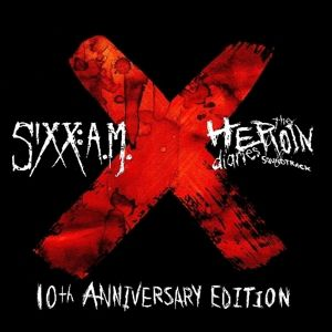Heroin Diaries Soundtrack-10th Anniversary Edit., Sixx: A.m.
