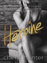 Heroine, Cheryl Hunter