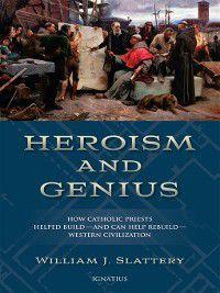 Heroism and Genius, William J Slattery