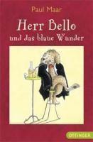 Herr Bello und das Blaue Wunder, Paul Maar