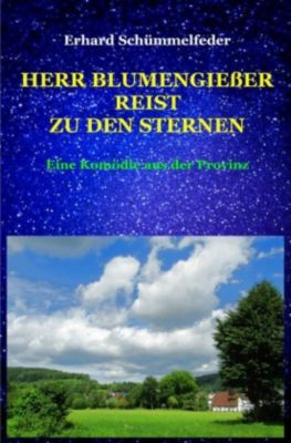 Herr Blumengießer reist zu den Sternen - Erhard Schümmelfeder pdf epub