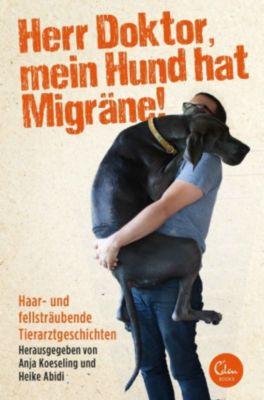 Herr Doktor, mein Hund hat Migräne!, Heike Abidi, Anja Koeseling