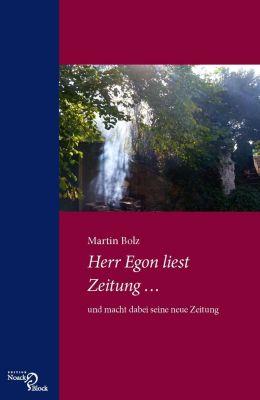 Herr Egon liest Zeitung ..., Martin Bolz