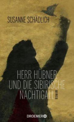 Herr Hübner und die sibirische Nachtigall, Susanne Schädlich