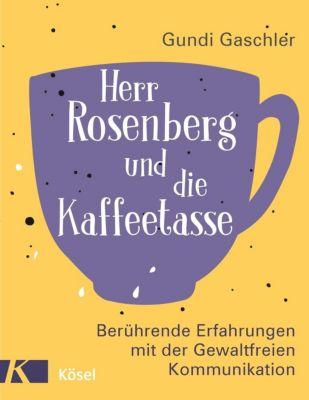 Herr Rosenberg und die Kaffeetasse - Gundi Gaschler |