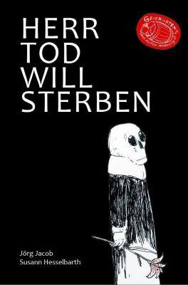 Herr Tod will sterben - Jörg Jacob |