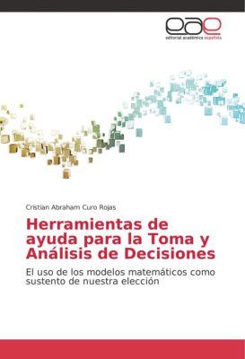 Herramientas de ayuda para la Toma y Análisis de Decisiones, Cristian Abraham Curo Rojas