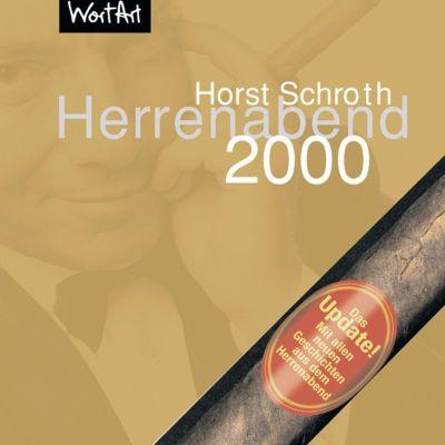 Herrenabend 2000, Horst Schroth