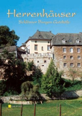 Herrenhäuser, Schlösser, Burgen und Gutshöfe, Marcus Angebauer, Bianca Weyers, Günther Kozica