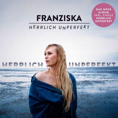 Herrlich unperfekt, Franziska