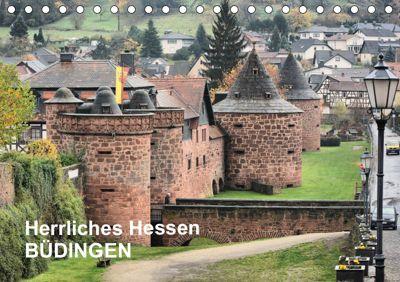 Herrliches Hessen - Büdingen (Tischkalender 2019 DIN A5 quer), Thomas Bartruff