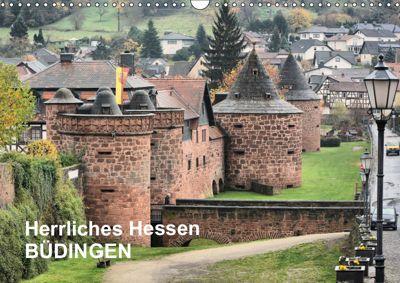 Herrliches Hessen - Büdingen (Wandkalender 2019 DIN A3 quer), Thomas Bartruff