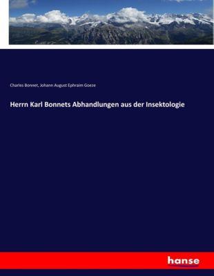 Herrn Karl Bonnets Abhandlungen aus der Insektologie, Charles Bonnet, Johann August Ephraim Goeze