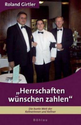 Herrschaften wünschen zahlen, Roland Girtler