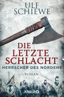 Herrscher des Nordens - Die letzte Schlacht, Ulf Schiewe