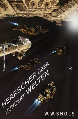 Herrscher über hundert Welten, W. W. Shols