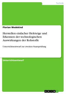 Herstellen einfacher Hefeteige und Erkennen der technologischen Auswirkungen der Rohstoffe, Florian Wedekind