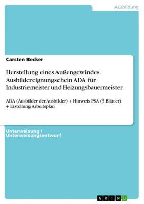 Herstellung eines Außengewindes. Ausbildereignungschein ADA für Industriemeister und Heizungsbauermeister, Carsten Becker