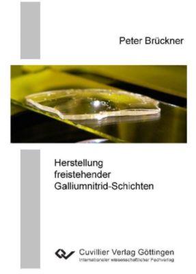 Herstellung freistehender Galliumnitrid-Schichten, Peter Brückner
