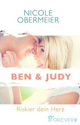 Herz-an-Herz: Ben & Judy. Riskier dein Herz, Nicole Obermeier