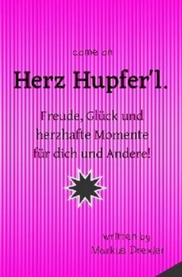 Herz Hupfer'l., Markus Drexler