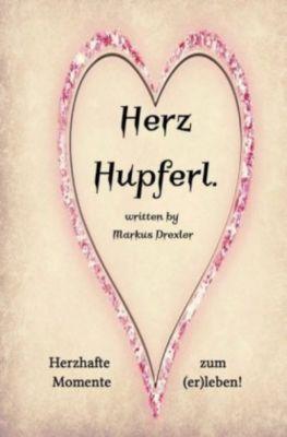 Herz Hupfer'l. - Markus Drexler |