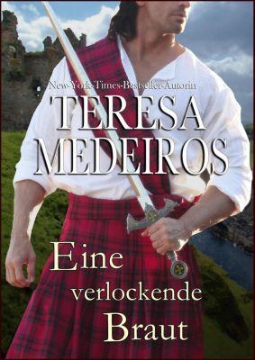 Herz in den Highlands: Eine verlockende Braut (Herz in den Highlands, #6), Teresa Medeiros