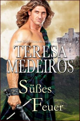 Herz in den Highlands: Süsses Feuer (Herz in den Highlands, #4), Teresa Medeiros
