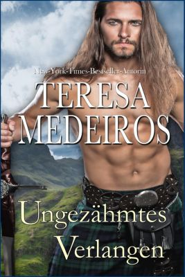 Herz in den Highlands: Ungezähmtes Verlangen (Herz in den Highlands, #2), Teresa Medeiros