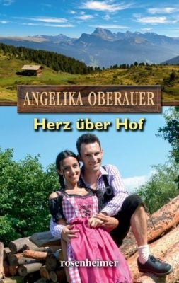 Herz über Hof - Angelika Oberauer |