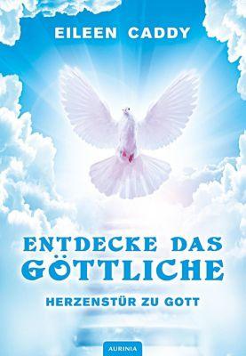 Herzenstür zu Gott - Eileen Caddy pdf epub