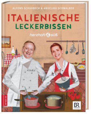Herzhaft & süß - Italienische Leckerbissen - Alfons Schuhbeck |