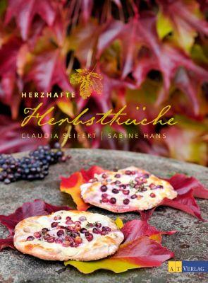 Herzhafte Herbstküche - Claudia Seifert |