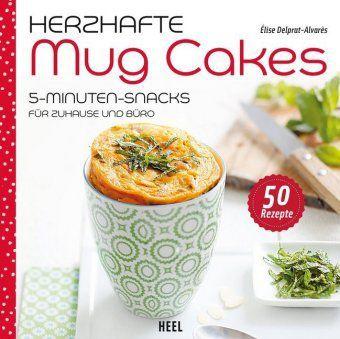 Herzhafte Mug Cakes - Élise Delprat-Alvarès  