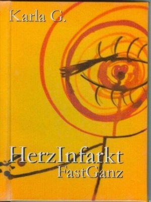 HerzInfarkt / Fast GAnz - Karla G. |