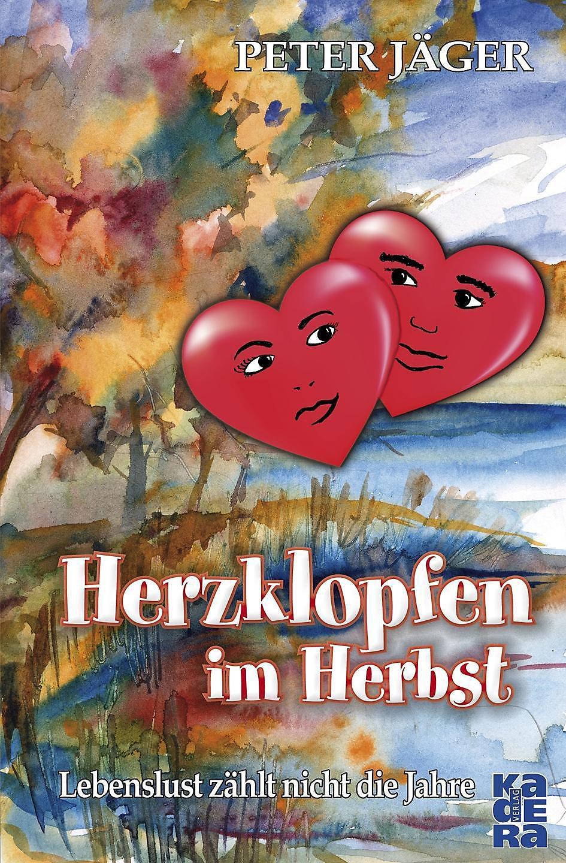 Herzklopfen Im Herbst Buch Von Peter Jäger Versandkostenfrei