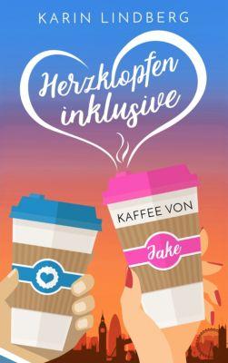 Herzklopfen inklusive - Kaffee von Jake, Karin Lindberg