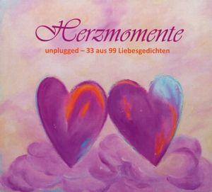 Herzmomente Unplugged-33 Aus 99 Liebesgedichten, Sohreya Sabine Knoll, Felix Kurmayer