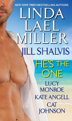 He's the One, Linda Lael Miller, Jill Shalvis, Lucy Monroe, Kate Angell, Cat Johnson