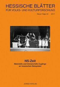 Hessische Blätter für Volks- und Kulturforschung: .53 NS-Zeit