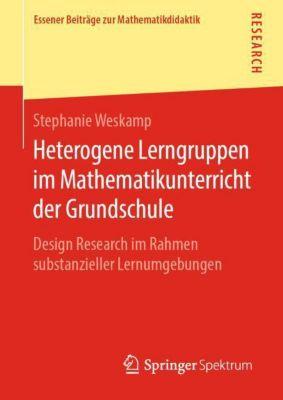 Heterogene Lerngruppen im Mathematikunterricht der Grundschule - Stephanie Weskamp |